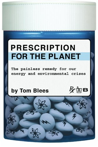 9781419655821: Prescription for the Planet: The Painless Remedy for Our Energy & Environmental Crises