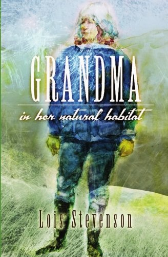 Grandma, In Her Natural Habitat: Lois Stevenson