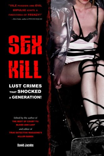 9781419656651: Sex Kill: Lust crimes that shocked a generation!