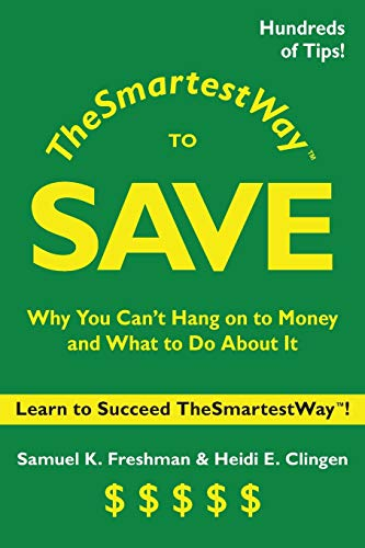 9781419656835: The Smartest Way to Save: Why You Can't Hang on to Money and What to Do About It