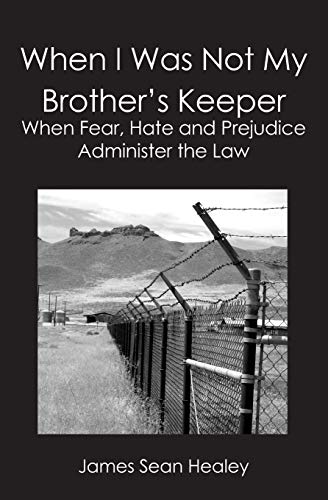 When I Was Not My Brother's Keeper:: Healey, James Sean