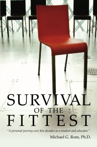 Survival of the Fittest: Michael G. Rom Ph.D