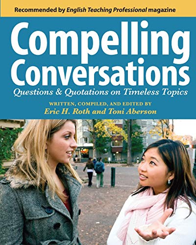 9781419658280: Compelling Conversations: Questions and Quotations on Timeless Topics- An Engaging ESL Textbook for Advanced Students