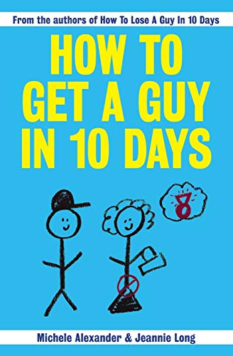 9781419658464: How To Get A Guy In 10 Days