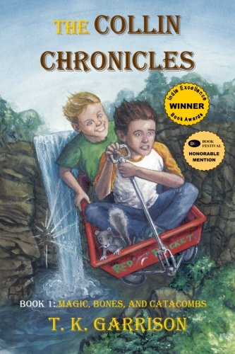 9781419658877: The Collin Chronicles: Book 1 - Magic, Bones, and Catacombs