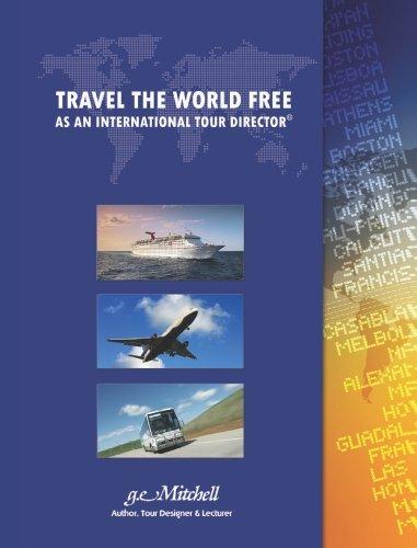 9781419659065: Travel The World Free As An International Tour Director