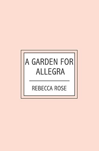 9781419659102: A Garden For Allegra