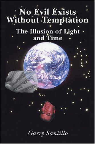 9781419659270: No Evil Exists Without Temptation: The Illusion of Light and Time