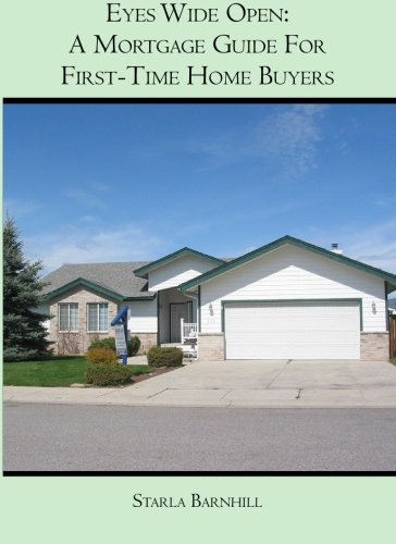9781419659591: Eyes Wide Open:: A Mortgage Guide For First Time Home Buyers