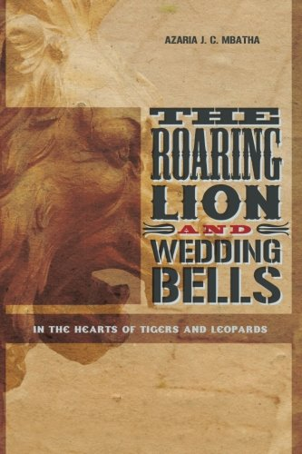 The Roaring Lion and Wedding Bells: In: Mbatha, Azaria J.