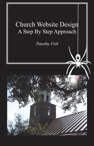 Church Website Design: A step by step approach: Fish, Timothy