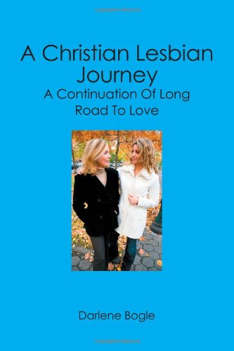 9781419659874: A Christian Lesbian Journey: A Continuation of Long Road to Love