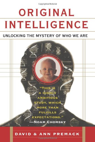 9781419660122: Original Intelligence: Unlocking the Mystery of Who We Are