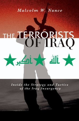 9781419661105: The Terrorists of Iraq: Inside the Strategy and Tactics of the Iraq Insurgency