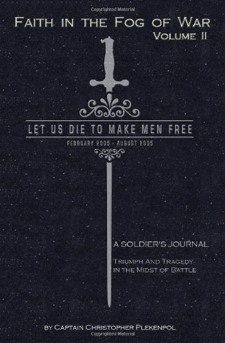 9781419662393: 2: Faith in the Fog of War: Let us Die to Make Men Free
