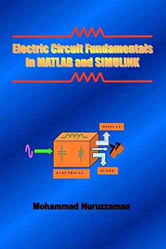 Electric Circuit Fundamentals in MATLAB and Simulink: Nuruzzaman, Mohammad