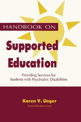 Handbook on Supported Education: Providing Services for Students with Psychiatric: Karen V. Unger