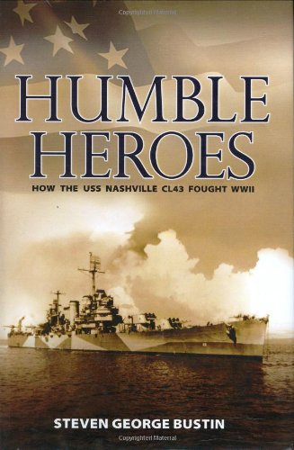 9781419664977: Humble Heroes: How the USS Nashville Fought WWII