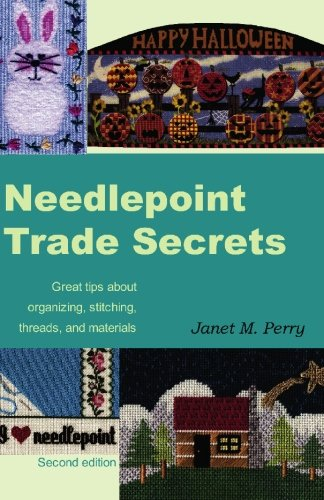 9781419665332: Needlepoint Trade Secrets: Great Tips about Organizing, Stitching, Threads, and Materials