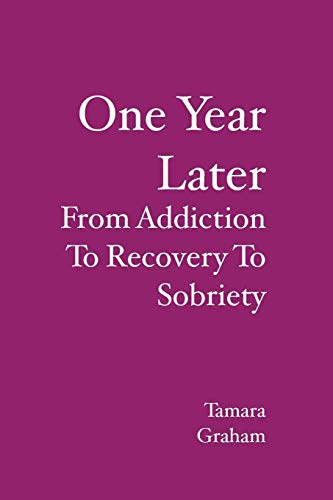 One Year Later: From Addiction To Recovery To Sobriety: Tamara Graham