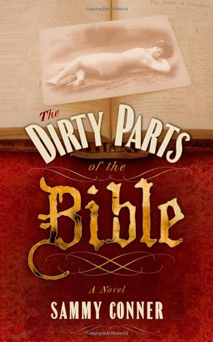 9781419667398: The Dirty Parts of the Bible: A Novel