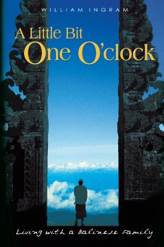 9781419667473: A Little Bit One O'clock: Living with a Balinese Family
