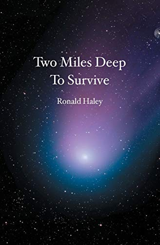 9781419669897: Two Miles Deep To Survive