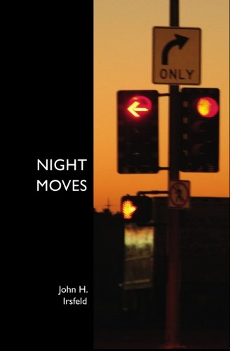 Night Moves: Irsfeld, John H