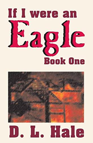 If I Were an Eagle: Book 1: D. L. Hale
