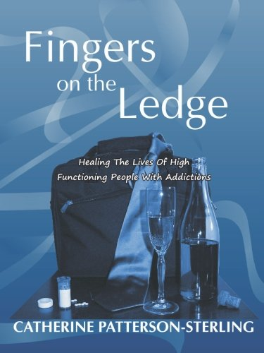 Fingers on the Ledge: Healing the Lives: Catherine Patterson-Sterling