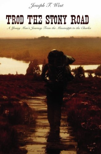 Trod The Stony Road: Joseph F. West