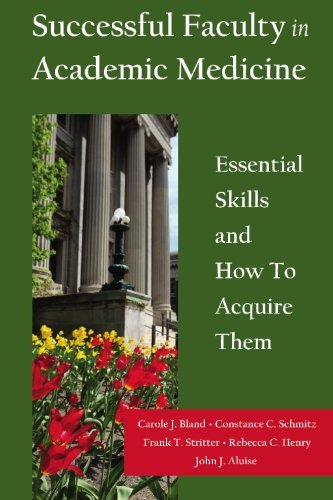 9781419671357: Successful Faculty in Academic Medicine: Essential Skills and How To Acquire Them
