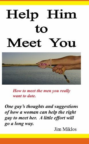 9781419671494: Help Him to Meet You: How to meet the men you really want to date