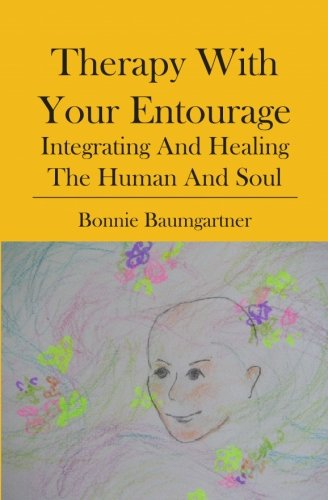 9781419672101: THERAPY with your ENTOURAGE: Integrating and healing the human and soul