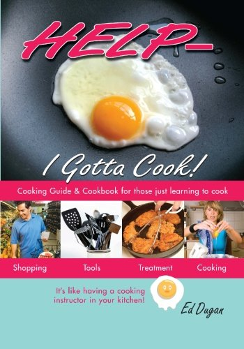 9781419672972: Help - I Gotta Cook !!: A Cookbook and Cooking Guide for people who have to cook but need some HELP!
