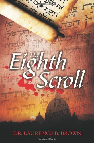 The Eighth Scroll: Brown, Laurence B.