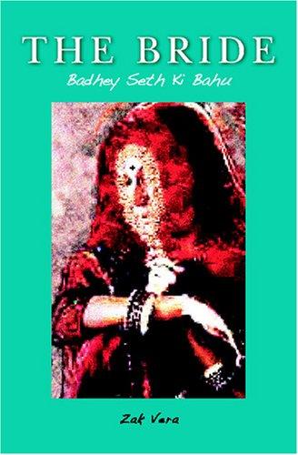 9781419673290: The Bride: Badhey Seth Ki Bahu