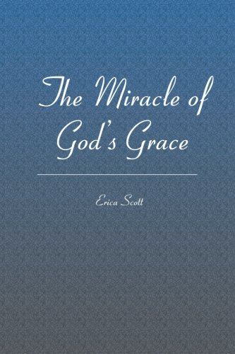 9781419673375: The Miracle of God's Grace