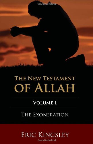 9781419673481: The Exoneration: The New Testament of Allah Volume One