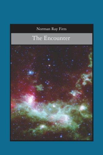 The Encounter: Norman Ray Fitts