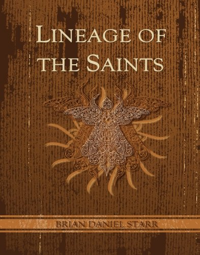 Lineage of the Saints: Starr, Brian D.