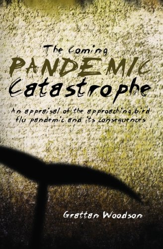 9781419674785: The Coming Pandemic Catastrophe