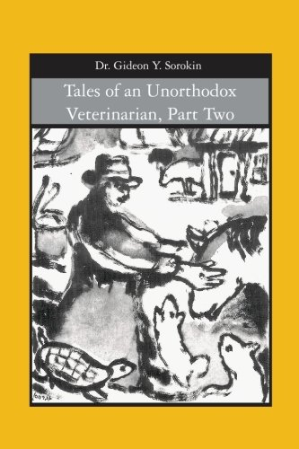 9781419674792: Tales of an Unorthodox Veterinarian, Part Two