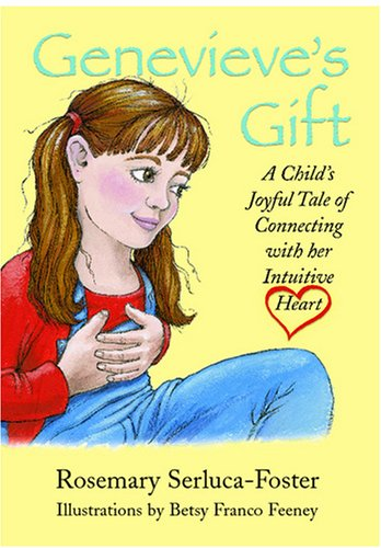 9781419674891: Genevieve's Gift: A Child's Joyful Tale of Connecting with Her Intuitive Heart