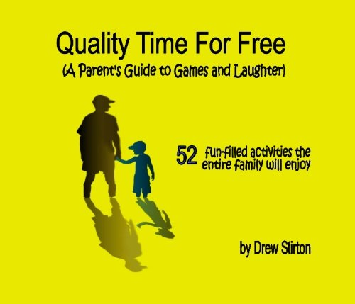 9781419675010: Quality Time for Free: A Parent's Guide to Games and Laughter