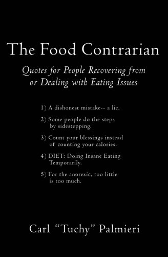 The Food Contrarian: Quotes For People Recovering From or Dealing with Eating Issues: Palmieri, ...