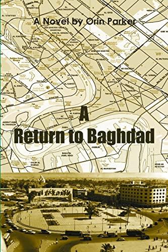A Return to Baghdad: Parker, Orin
