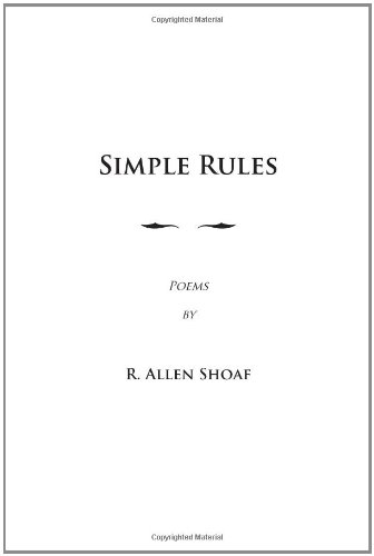 9781419676574: Simple Rules: poems by R. Allen Shoaf, Revised and Augmented Edition
