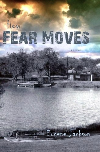 How Fear Moves (Paperback or Softback) - Jackson, Eugene