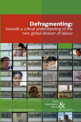 9781419677748: Defragmenting: Towards a Critical Understanding of the New Global Division of Labor (Work Organisation Labour & Globalisation)